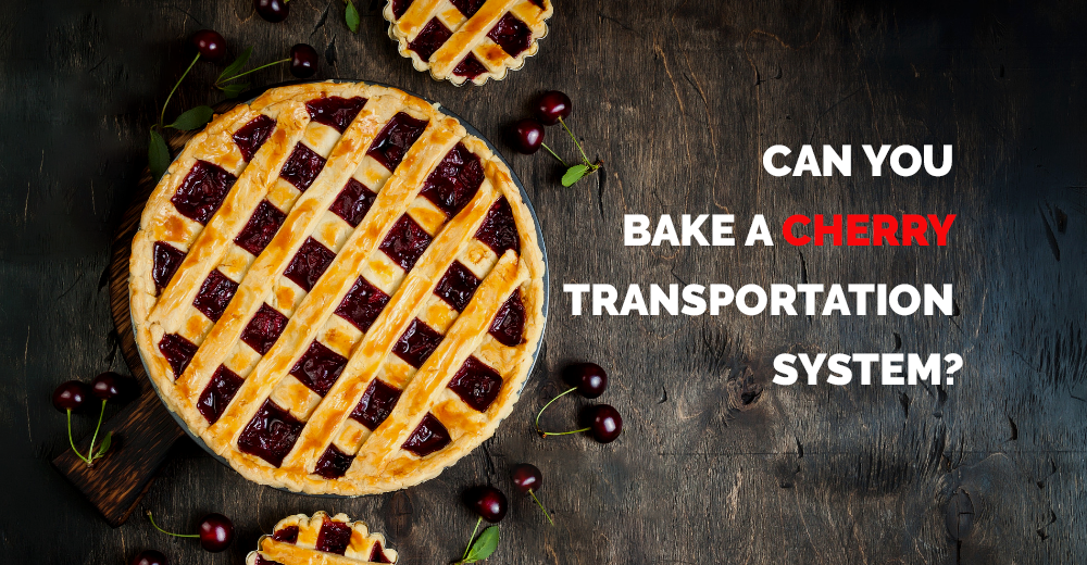 Can You Bake a Cherry Transportation System?